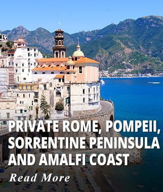 Private Rome, Naples, Pompeii, Sorrentine Peninsula & Amalfi Coast Tour