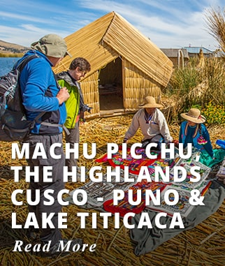 Machu Picchu, The Highlands Cusco - Puno & Lake Titicaca Tour