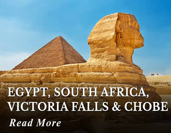 Egypt - South Africa - Victoria Falls - Chobe Tour